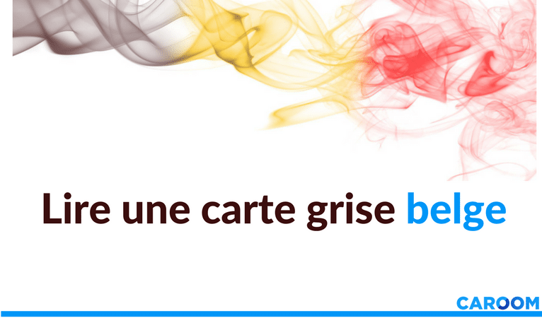 carte grise belge : aide pour acheter une voiture en belgique